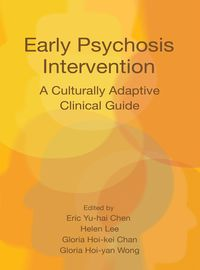 Early psychosis intervention:a culturally adaptive clinical guide