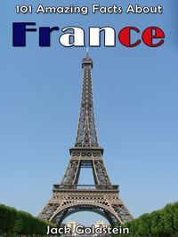 101 amazing facts about France