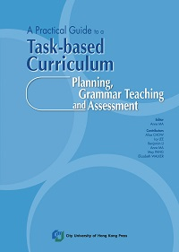 A practical guide to a task-based curriculum:planning,grammar teaching and assessment