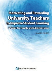 Motivating and rewarding university teachers to improve student learning:a guide for faculty and adm