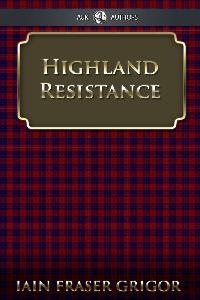 Highland resistance:the radical tradition in the Scottish North